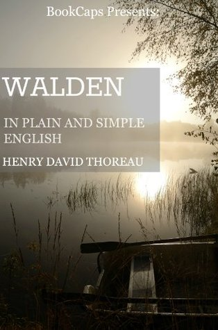 Walden In Plain and Simple English (Includes Study Guide, Complete Unabridged Book, Historical Context, Biography, and Character Index)(Annotated)