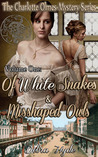 Of White Snakes & Misshaped Owls (Charlotte Olmes Mystery #1)