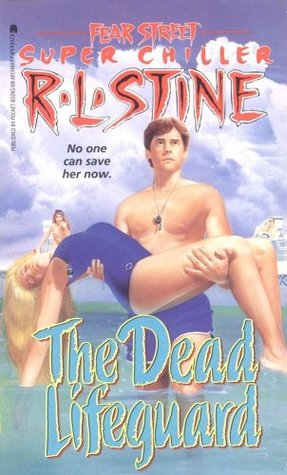 The Dead Lifeguard (Fear Street Super Chiller, #6)