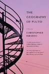 The Geography of Pluto by Christopher DiRaddo