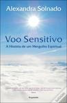 Voo Sensitivo - A História de Um Mergulho Espiritual