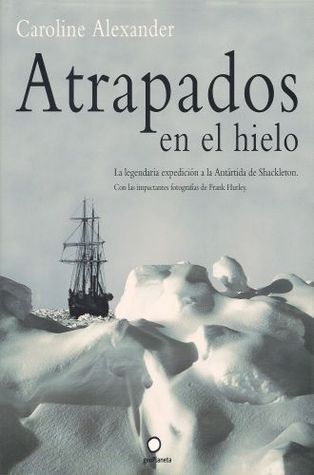 endurance libro  The Endurance: Shackleton's Legendary Antarctic Expedition by ...