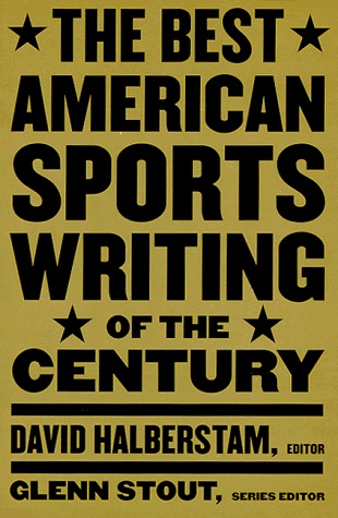 The Best American Sports Writing of the Century(Best American Sports Writing)