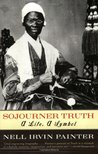 Sojourner Truth by Nell Irvin Painter