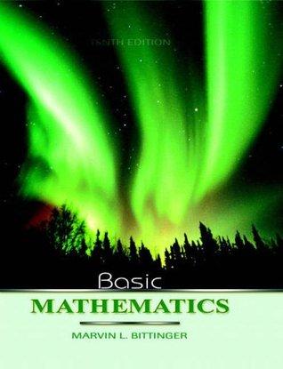 Basic mathematics, 10th edition (bittinger developmental.
