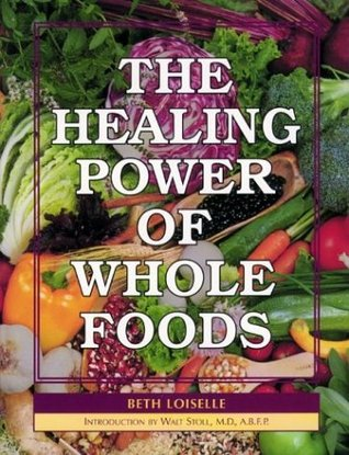 The Healing Power of Whole Foods