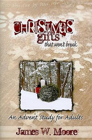 Christmas Gifts That Won\'t Break: An Advent Study for Adults by ...