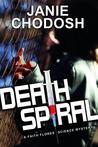 Death Spiral (Faith Flores Science Mystery #1)