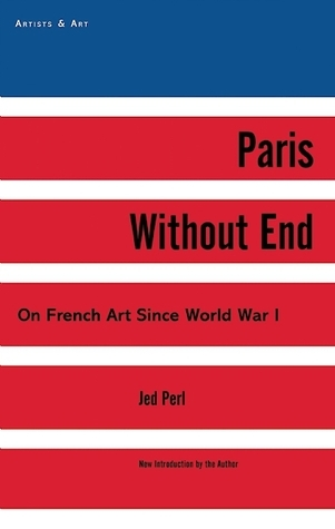 Paris Without End: On French Art Since World War I