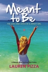 Meant to Be: The Lives and Loves of a Jersey Girl