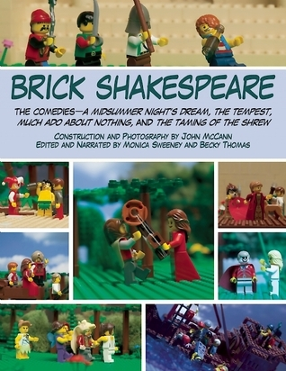 Brick Shakespeare: The Comedies?A Midsummer Night?s Dream, The Tempest, Much Ado About Nothing, and The Taming of the Shrew