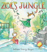 Zoe's Jungle by Bethanie Deeney Murguia