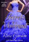 Secrets of a Viscount by Rose Gordon