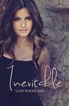 Inevitable by Lani Woodland