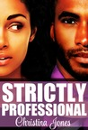 Strictly Professional by Christina C. Jones