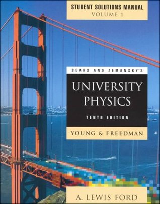 Sears and Zemansky's University Physics: Mechanics, Thermodynamics, Waves Acoustics Chapters 1-21, Student Solutions Manual