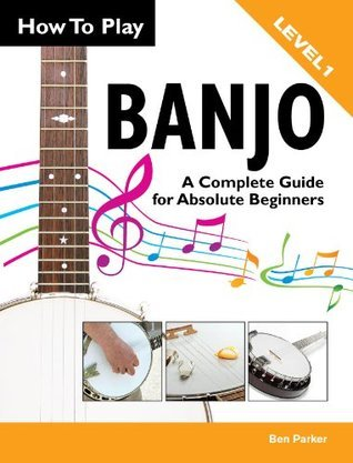 How To Play Banjo - A Complete Guide for Absolute Beginners