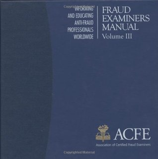 fraud examiners manual by association of certified fraud examiners rh goodreads com Association of Certified Fraud Examiners Fraud Examiners Supplies