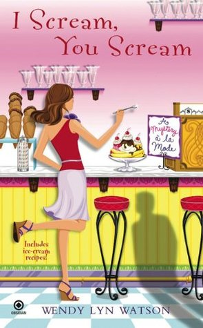I Scream, You Scream (A Mystery A La Mode, #1)