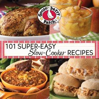 101 Super-Easy Slow-Cooker Recipes Cookbook (101 Cookbook Collection)