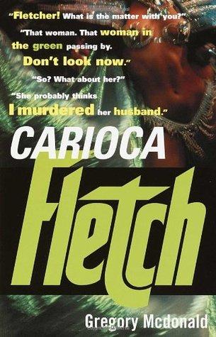 Carioca Fletch by Gregory McDonald