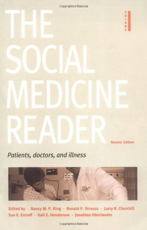 The Social Medicine Reader, Vol. One: Patients, Doctors, and Illness