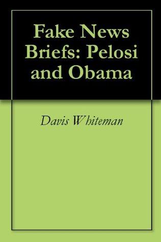 Fake News Briefs: Pelosi and Obama