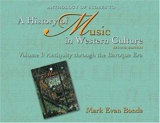 Anthology of Scores To History of Music in Western Culture, Volume 1: Antiquity Through the Baroque Era (v. 1)