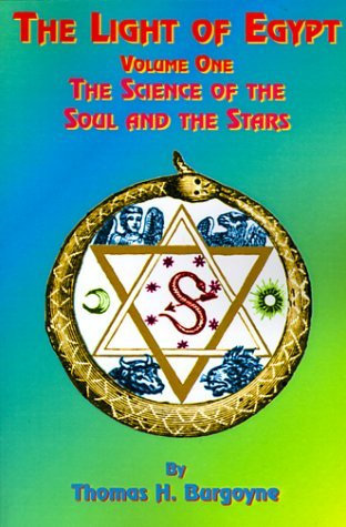 The Light of Egypt: Volume One, the Science of the Soul and the Stars
