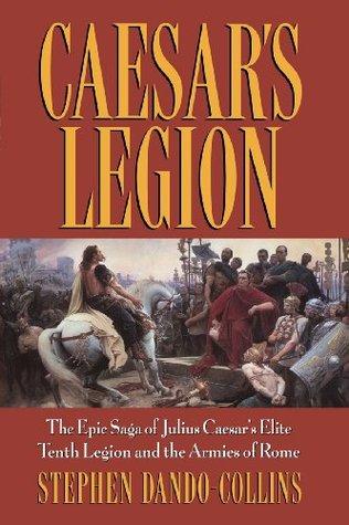 Caesar's Legion by Stephen Dando-Collins