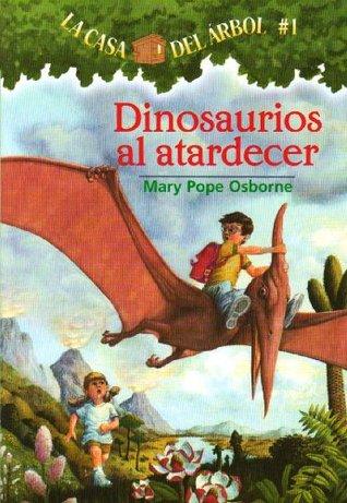 Dinosaurios Al Atardecer (Casa del Arbol, #1)