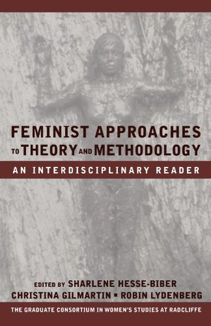 Feminist Approaches to Theory and Methodology by Sharlene Hesse-Biber