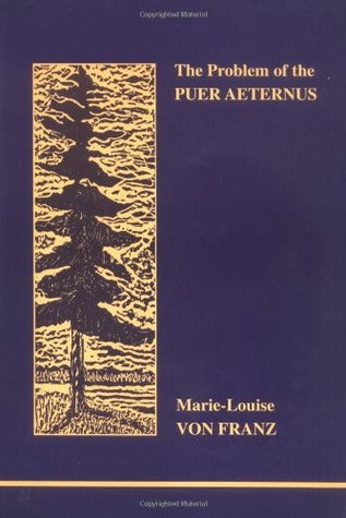 The Problem of the Puer Aeternus (Studies in Jungian Psychology by Jungian Analysts, 87)