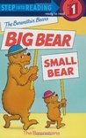 The Berenstain Bears' Big Bear, Small Bear by Stan Berenstain