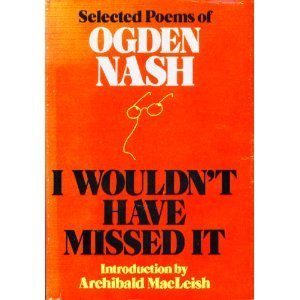 I Wouldn't Have Missed It: Selected Poems