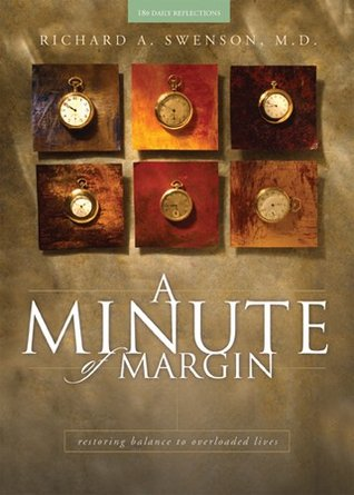 A Minute of Margin: Restoring Balance to Busy Lives - 180 Daily Reflections