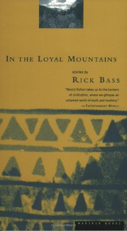 In the Loyal Mountains by Rick Bass
