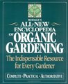 Rodale's All-New Encyclopedia of Organic Gardening: The Indispensable Resource for Every Gardener
