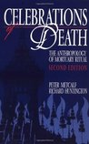 Celebrations of Death: The Anthropology of Mortuary Ritual