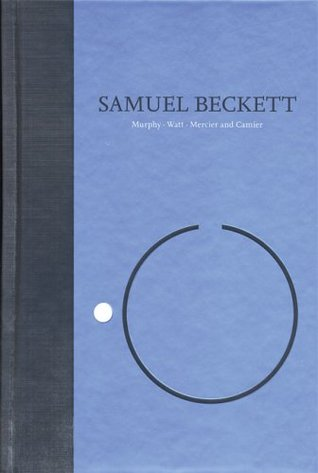 Novels I of Samuel Beckett: Volume I of The Grove Centenary Editions