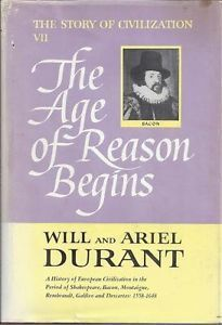 The Story of Civilization, Part VII: The Age of Reason Begins