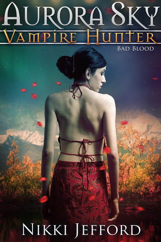Bad Blood(Aurora Sky: Vampire Hunter 3)