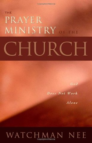 Prayer Ministry of the Church by Watchman Nee