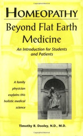 Homeopathy Beyond Flat Earth Medicine