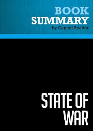 Summary of State of War: The Secret History of the CIA and the Bush Administration - James Risen