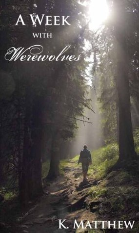 A Week with Werewolves DJVU FB2 EPUB por K. Matthew -