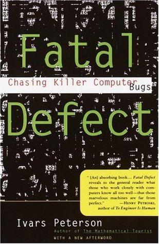 Fatal Defect: Chasing Killer Computer Bugs