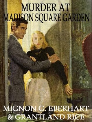MURDER AT MADISON SQUARE GARDEN [An American Icon Mystery Classic]