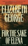 For the Sake of Elena by Elizabeth  George