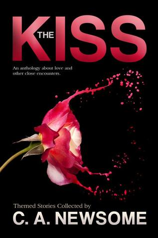 The Kiss: An Anthology of Love and Other Close Encounters